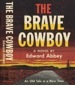 Edward Abbey - The Brave Cowboy - First Edition
