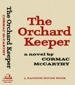 Cormac McCarthy - The Orchard Keeper - First Edition